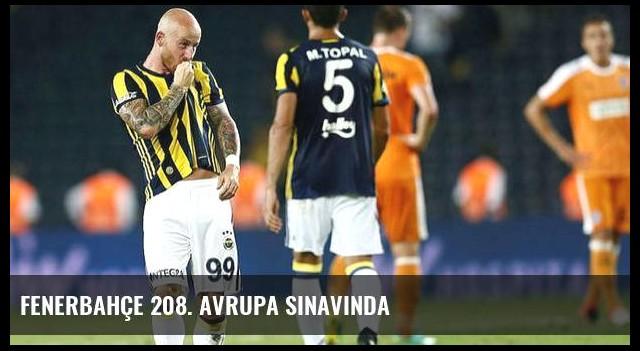 Fenerbahçe 208. Avrupa sınavında