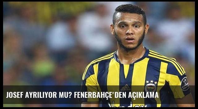 Josef ayrılıyor mu? Fenerbahçe'den açıklama