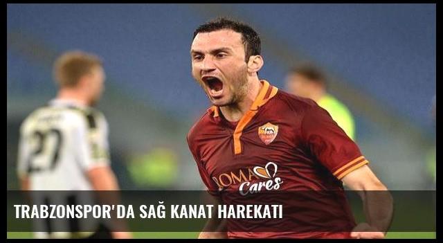 Trabzonspor'da sağ kanat harekatı