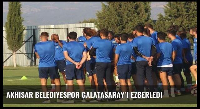 Akhisar Belediyespor Galatasaray'ı ezberledi