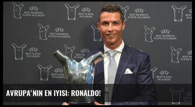 Avrupa'nın en iyisi: Ronaldo!