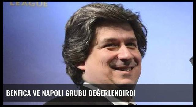 Benfica ve Napoli grubu değerlendirdi