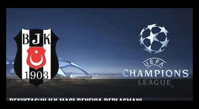 Beşiktaş'ın ilk maçı Benfica deplasmanı