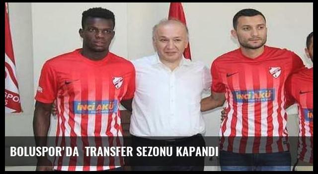 Boluspor'da  transfer sezonu kapandı