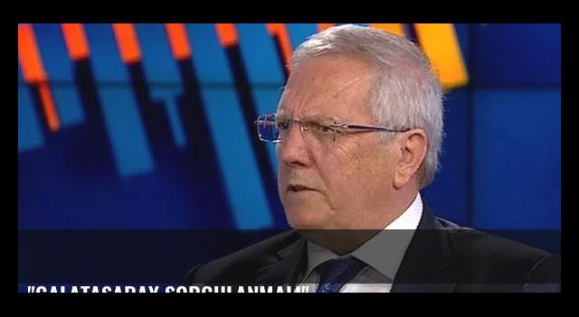'Galatasaray sorgulanmalı'