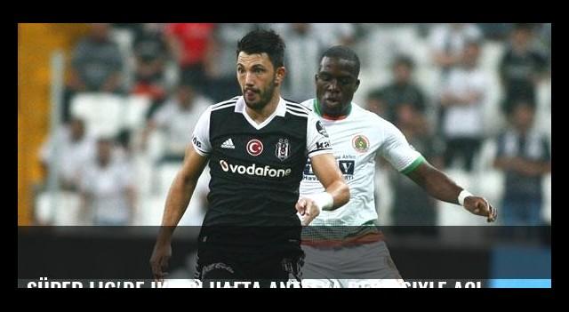 Süper Lig'de ikinci hafta Antalya derbisiyle açılıyor