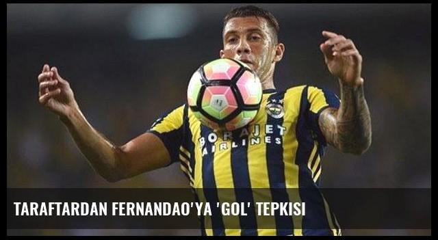 Taraftardan Fernandao'ya 'gol' tepkisi