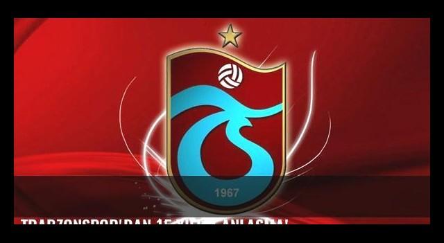 Trabzonspor'dan 15 yıllık anlaşma!