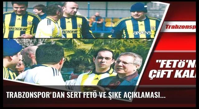Trabzonspor'dan sert FETÖ ve şike açıklaması