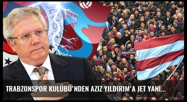 Trabzonspor Kulübü'nden Aziz Yıldırım'a jet yanıt!