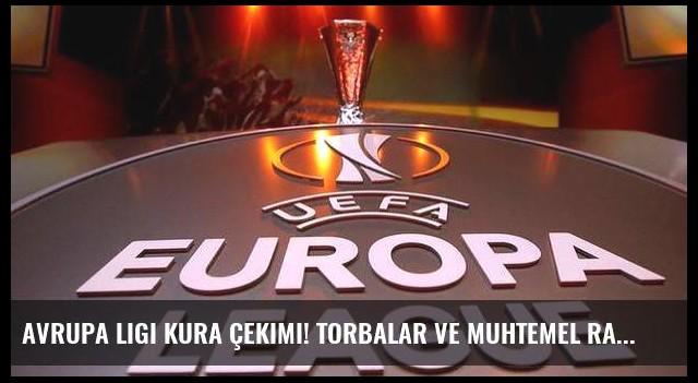 Avrupa Ligi kura çekimi! Torbalar ve muhtemel rakipler belli oldu