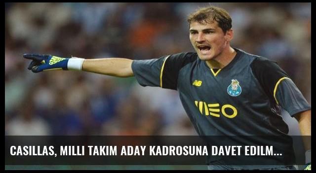 Casillas, milli takım aday kadrosuna davet edilmedi