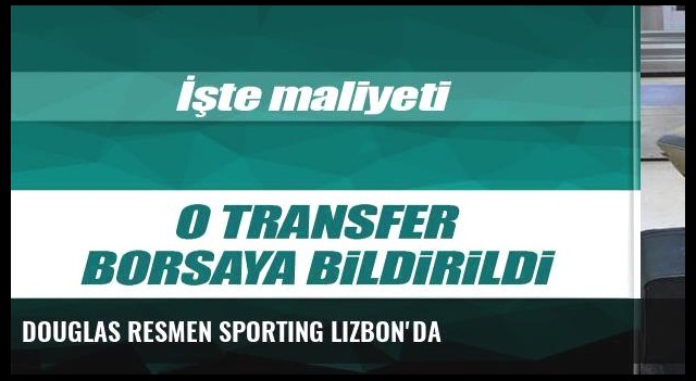 Douglas resmen Sporting Lizbon'da