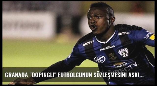 Granada 'dopingli' futbolcunun sözleşmesini askıya aldı