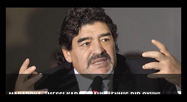 Maradona: 'Messi kararı sahnelenmiş bir oyun'