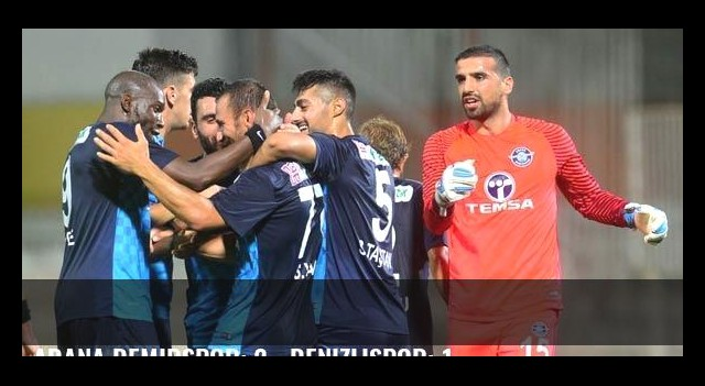 Adana Demirspor: 2 - Denizlispor: 1