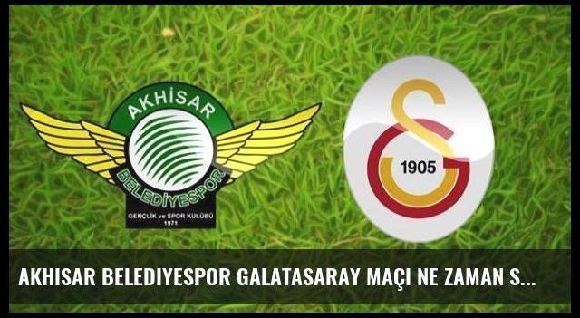 Akhisar Belediyespor Galatasaray maçı ne zaman saat kaçta hangi kanalda?