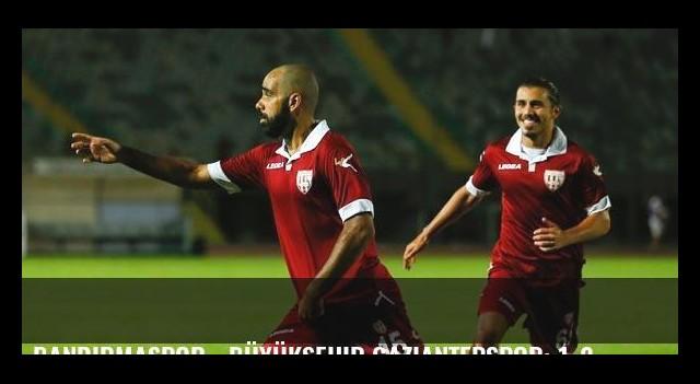 Bandırmaspor - Büyükşehir Gaziantepspor: 1-2