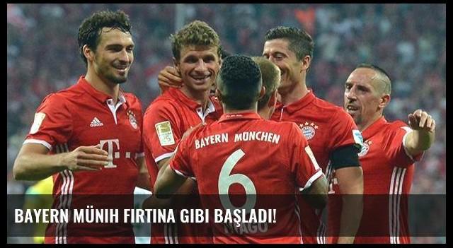 Bayern Münih fırtına gibi başladı!