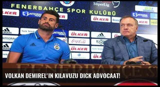 Volkan Demirel'in kılavuzu Dick Advocaat!