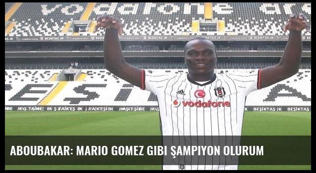 Aboubakar: Mario Gomez gibi şampiyon olurum