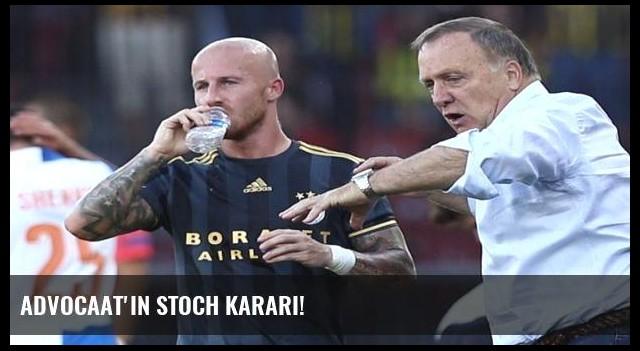 Advocaat'ın Stoch kararı!