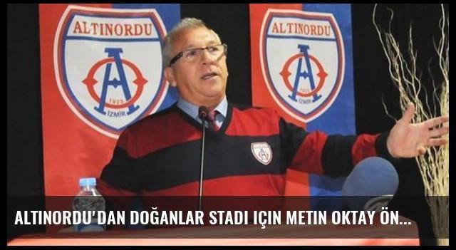 Altınordu'dan Doğanlar Stadı için Metin Oktay önerisi