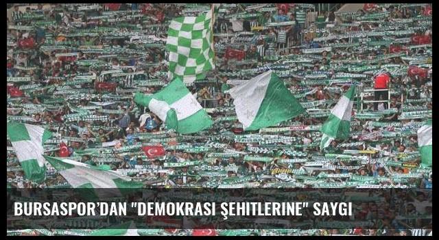 Bursaspor'dan 'demokrasi şehitlerine' saygı