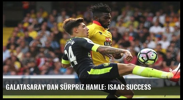 Galatasaray'dan sürpriz hamle: Isaac Success