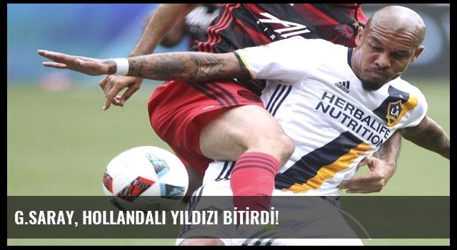 G.SARAY, HOLLANDALI YILDIZI BİTİRDİ!