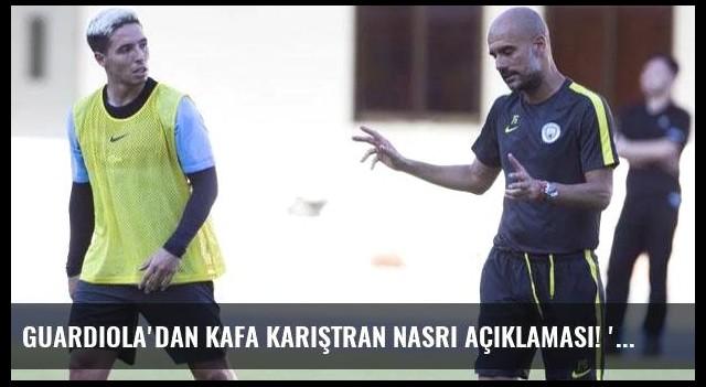 Guardiola'dan kafa karıştran Nasri açıklaması! 'Eğer kalacaksa...'