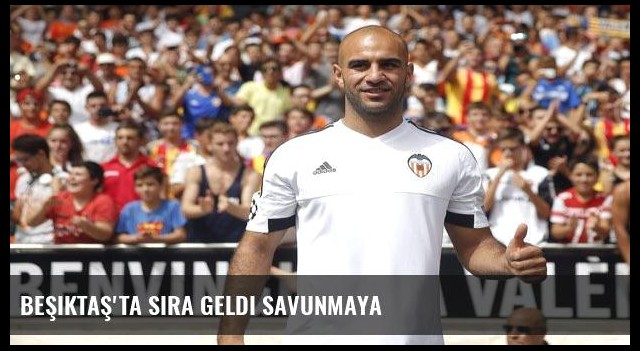 Beşiktaş'ta sıra geldi savunmaya