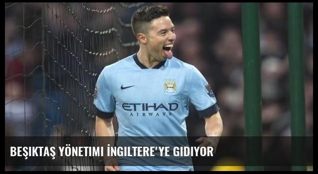 Beşiktaş yönetimi İngiltere'ye gidiyor
