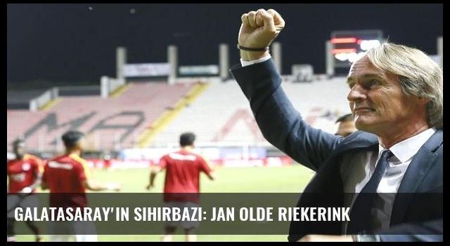 Galatasaray'ın sihirbazı: Jan Olde Riekerink