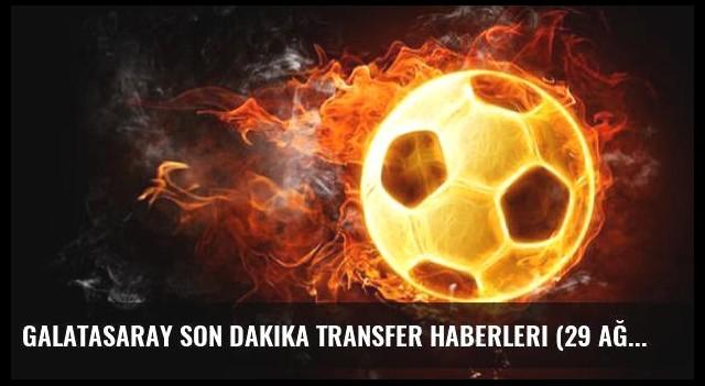 Galatasaray son dakika transfer haberleri (29 Ağustos 2016)