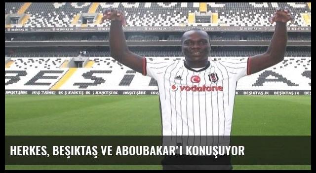Herkes, Beşiktaş ve Aboubakar'ı konuşuyor
