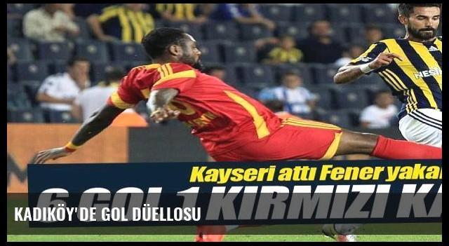 Kadıköy'de gol düellosu