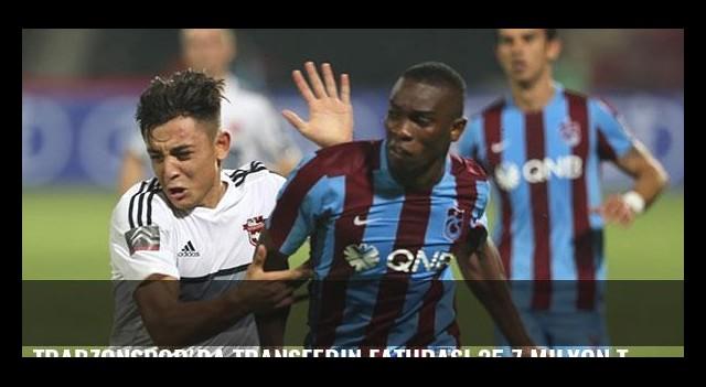 Trabzonspor'da transferin faturası 35.7 milyon TL