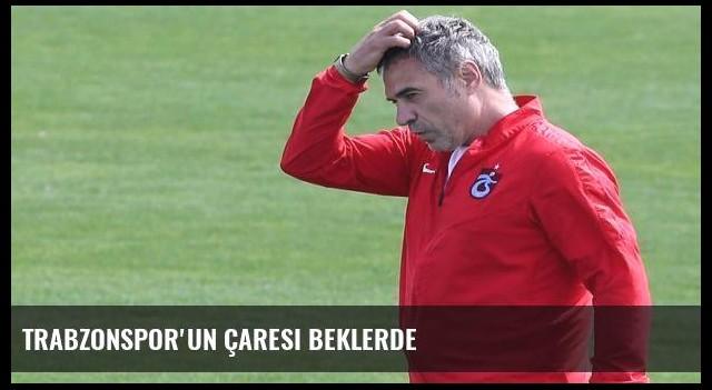 Trabzonspor'un çaresi beklerde