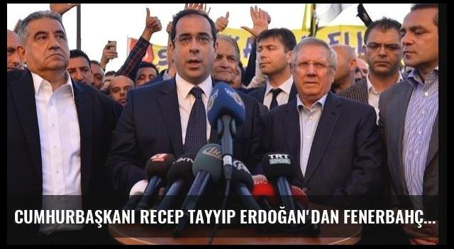 Cumhurbaşkanı Recep Tayyip Erdoğan'dan Fenerbahçe yönetimi için flaş karar!