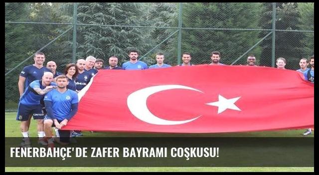 Fenerbahçe'de Zafer Bayramı coşkusu!