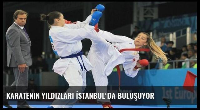 Karatenin yıldızları İstanbul'da buluşuyor