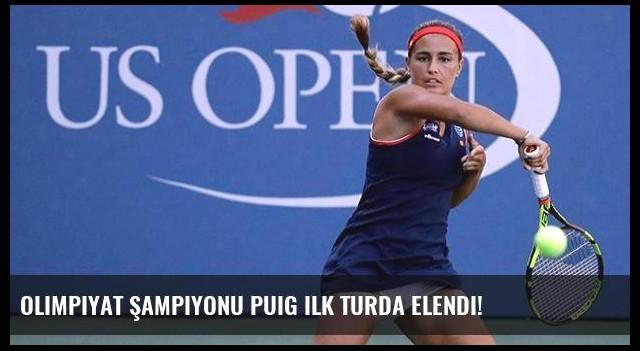 Olimpiyat şampiyonu Puig ilk turda elendi!