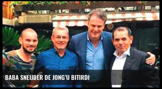 Baba Sneijder De Jong'u bitirdi