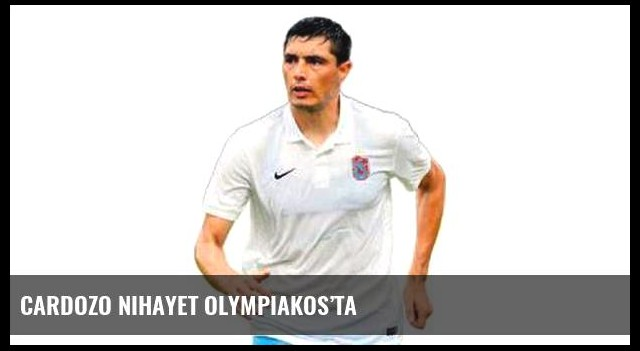 Cardozo nihayet Olympiakos'ta