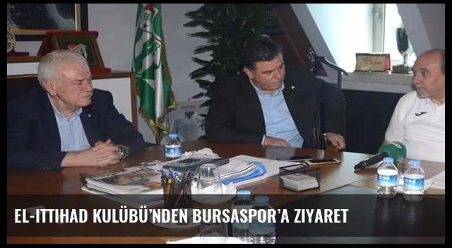 El-Ittihad Kulübü'nden Bursaspor'a ziyaret