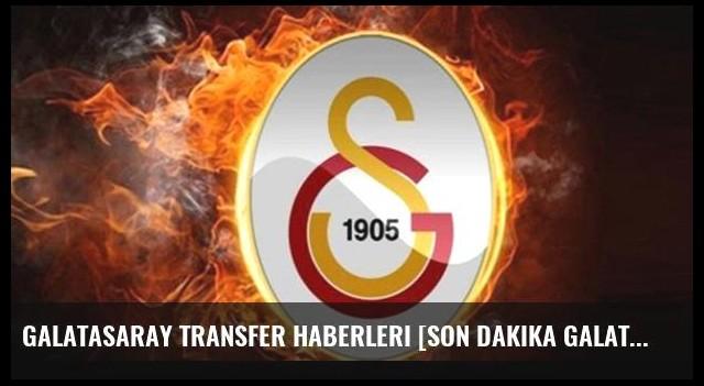 Galatasaray transfer haberleri [Son dakika Galatasaray transfer haberleri] - 31 Ağustos 2016