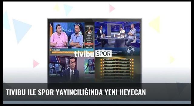 Tivibu ile spor yayıncılığında yeni heyecan