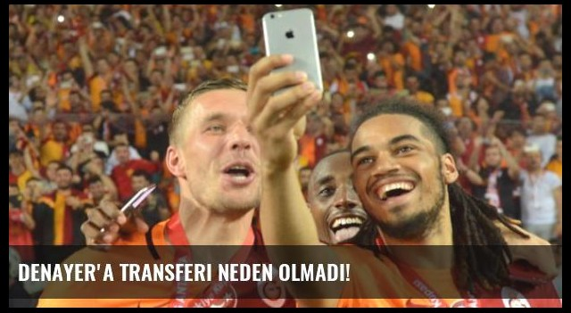 Denayer'a Transferi Neden Olmadı!