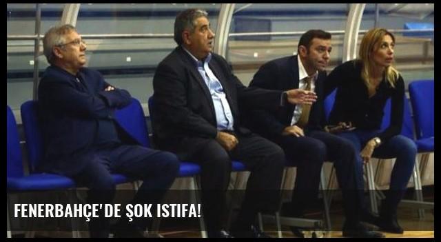 Fenerbahçe'de şok istifa!